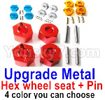 Wltoys 124018 Parts Upgrade Metal Hex wheel seat with pin-4 set-4 Color you can choose