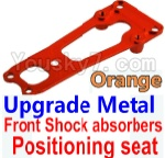 Wltoys K949 Parts-16-03 Upgrade Metal Front Shock absorbers Positioning seat-Orange