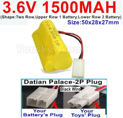 3.6V NI-CD NI-MH 1500MAH Battery-With Datian Palace-2P Plug(The D-Shape hole is Black wire)-(Shape-Two Row,Upper Row 1 Battery,Lower Row 2 Battery)-Size-50x28x27mm