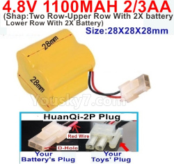 4.8V 1100MAH NI-CD Battery(2/3AA-Shorter)-With HuanQi-2P plug(1X Square hole+ 1X D-Shape Hole.The D-Shape Hole is Red Wire)-(Shape-Two Row-Upper Row With 2X battery,Lower Row With 2X Battery)-Size-28X28X28mm