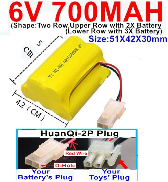 6V 700MAH Ni-MH Battery)-With HuanQi-2P plug(1X Square hole+ 1X D-Shape Hole.The D-Shape Hole is Red Wire)-(Shape-Upper Row with 2x Inner-Batery,Lower Row with 3x Inner-Battery)-Size-51X42X30mm