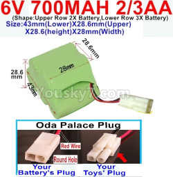 6V 700MAH Ni-CD Battery 2/3AA-Oda Palace Plug(Round hole-Red Wire)-Size-43mm(Lower)X28.6mm(Upper)X28.6(height)X28mm(Width)