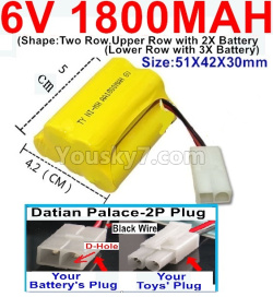 6V 1800MAH Ni-MH Battery)-With Datian Palace-2P Plug(The D-Shape hole is Black wire)-(Shape-Upper Row with 2x Inner-Batery,Lower Row with 3x Inner-Battery)-Size-51X42X30mm