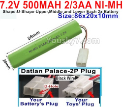 7.2V 500MAH 2/3AA Ni-MH Battery-With Datian Palace-2P Plug(The D-Shape hole is Black wire)-(Shape-U-Shape,Upper,Middle,lower Each 2x battery)-Size-86X20mmx10mm