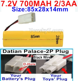 7.2V 700MAH 2/3AA Ni-CD Battery-With Datian Palace-2P Plug(The D-Shape hole is Black wire)-Size-85x28x14mm
