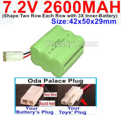 7.2V 2600MAH NI-MH Battery AA-With Oda Palace Plug(Round hole-Red Wire)-(Shape-Two Row.Each Row with 3X Inner-Battery)-Size-42x50x29mm